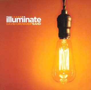 Illuminate David Crowder*Band