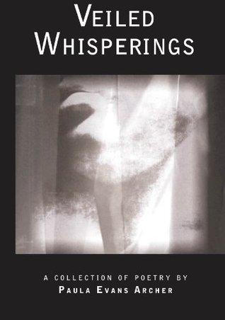 Veiled Whisperings Paula Evans Archer