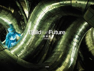 Build the Future  by  西澤 丞