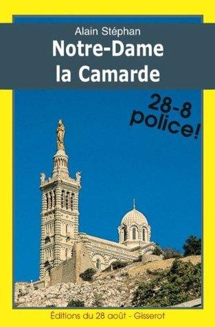 Notre-Dame la Camarde (Iphigénie Boulard détective t. 3) Alain Stéphan