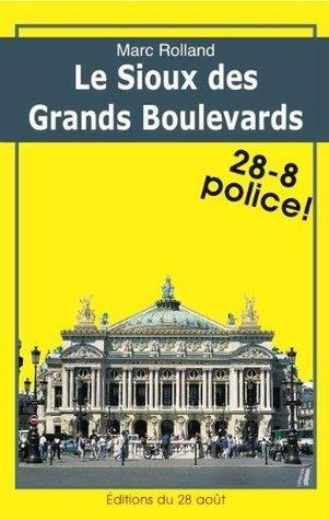 LE SIOUX DES GRANDS BOULEVARDS  by  Marc Rolland