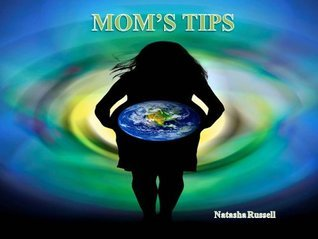 Moms Tip  by  Natasha Russell