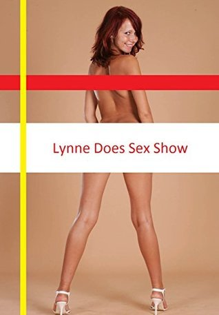 Lynne Does Sex Show  by  Lucy