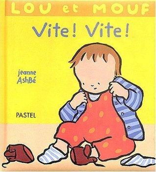 Vite ! Vite !  by  Jeanne Ashbé