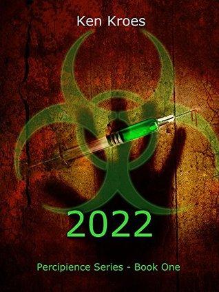 2022 (Percipience Book 1) Ken Kroes
