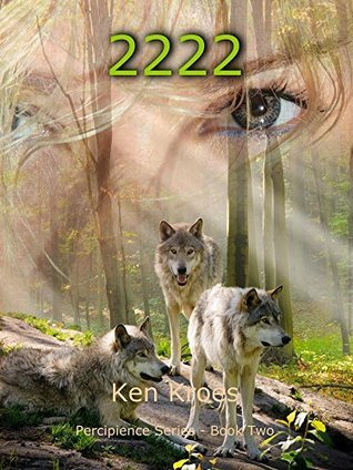 2222 (Percipience, #2)  by  Ken Kroes