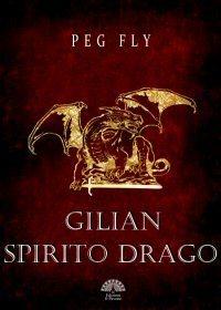 Gilian Spirito Drago  by  Peg Fly