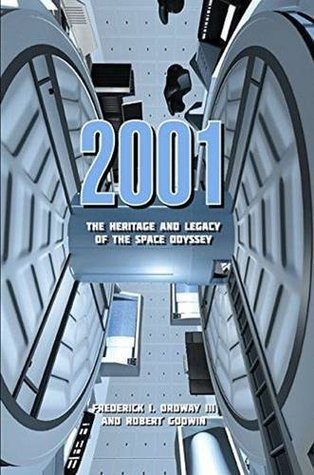 2001:  the Heritage and Legacy of the Space Odyssey Frederick I. Ordway
