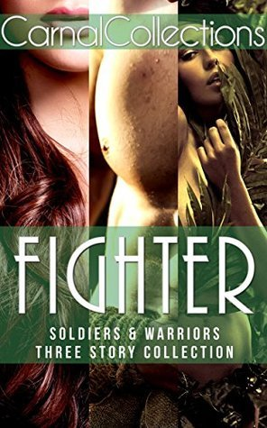 Fighter (Erotic Warriors): Three Story Collection  by  Carnal Collections