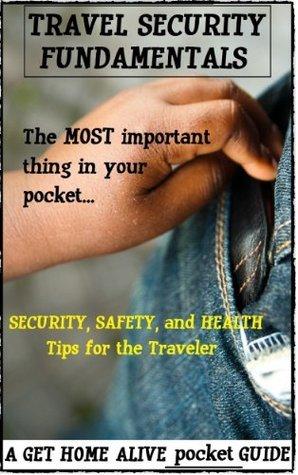 Travel Security Fundamentals  by  Brian Schwatken