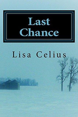 Last Chance  by  Lisa Celius