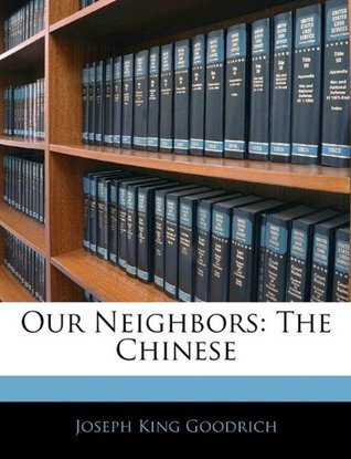 Our Neighbors: The Chinese Joseph King Goodrich