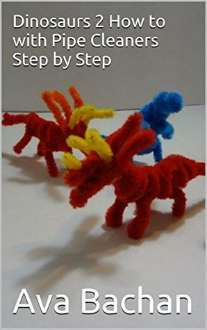 Dinosaurs 2 How to with Pipe Cleaners Step  by  Step by Ava Bachan