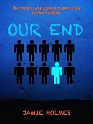 Our End  by  Jamie Holmes