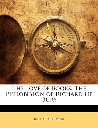 Philobiblon: The Love Of Books Richard de Bury