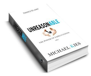 Unreasonable - The Power of Expectations  by  Michael Kies