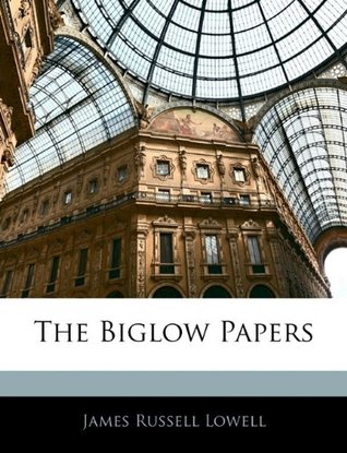 The Biglow Papers James Russell Lowell