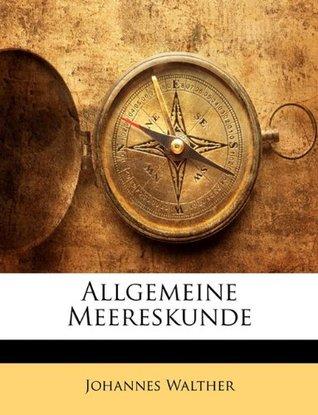 Allgemeine Meereskunde  by  Johannes Walther