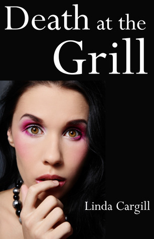 Death at the Grill  by  Linda Cargill