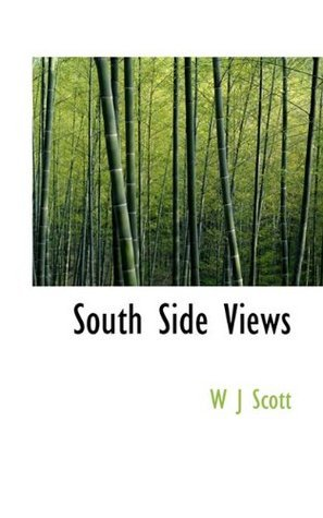 South Side Views  by  W J Scott