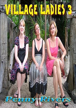Village Ladies 3  by  Penny Rivers