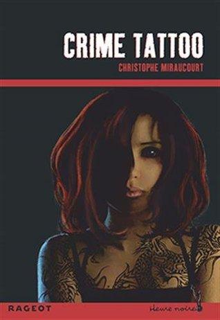 Crime tattoo Christophe Miraucourt