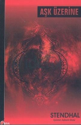 Aşk Üzerine  by  Stendhal