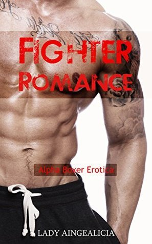 Fighter Romance  by  Lady Aingealicia
