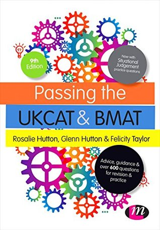 Passing the UKCAT and BMAT: Advice, Guidance and Over 650 Questions for Revision and Practice (Student Guides to University Entrance Series)  by  Rosalie Hutton