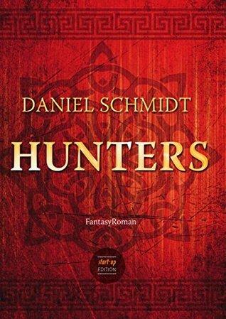 Hunters: Fantasy-Roman Daniel Schmidt