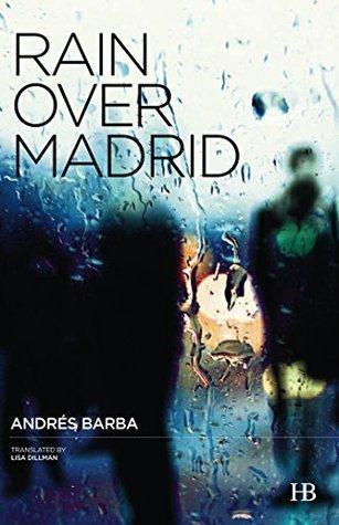 Rain Over Madrid  by  Andrés Barba