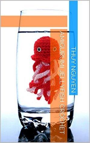 Amigurumi Jellyfish Crochet  by  Thuy Nguyen