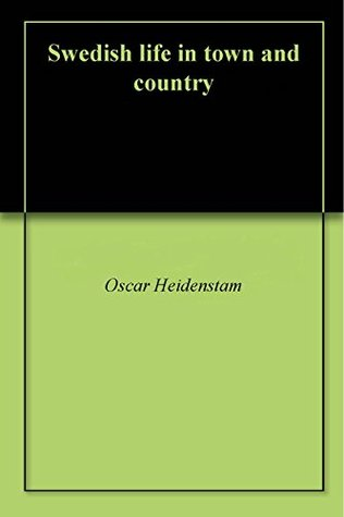 Swedish life in town and country  by  Oscar Heidenstam