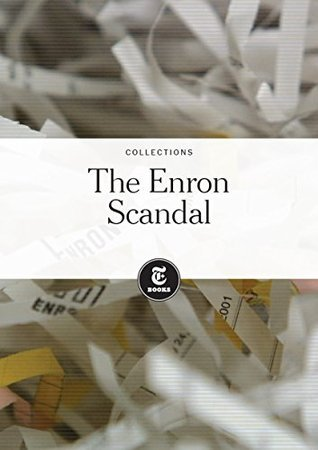 The Enron Scandal  by  The New York Times