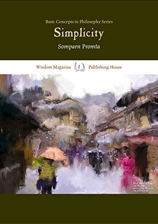 Simplicity: The Basic Concepts in Philosophy Series Somparn Promta