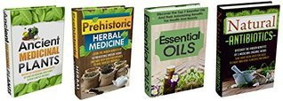 Ancient Herbal Remedies: Box Set #10: Discover The Complete Extensive Guide On The Worlds Most Proven And Practical Ancient Herbal Remedies.  by  Carmen Mckenzie