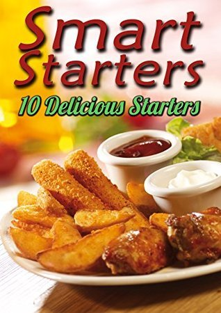 Smart Starters: 10 Delicious Starters Shabby Cruise