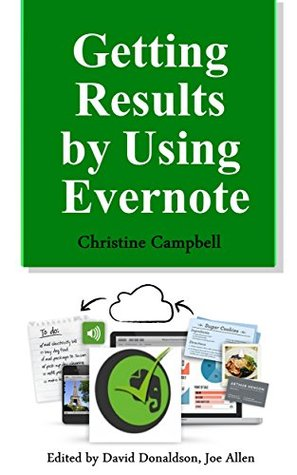 Getting Results Using Evernote by Christine Campbell