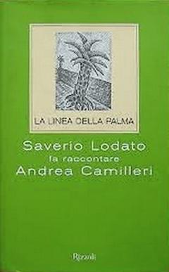 La linea della palma. Saverio Lodato fa raccontare Andrea Camilleri  by  Andrea Camilleri