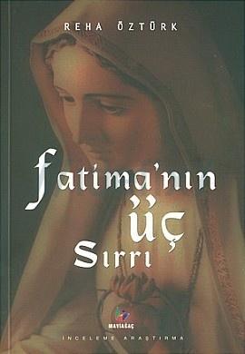 Fatimanın Üç Sırrı  by  Reha Öztürk