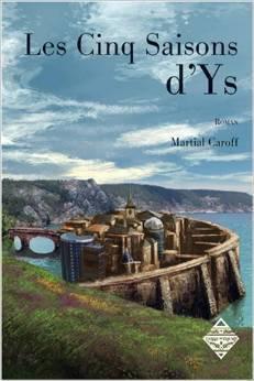 Les cinq saisons dYs  by  Martial Caroff
