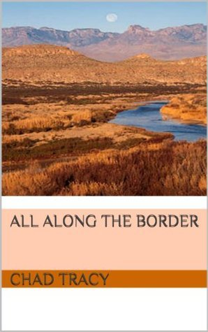 All Along The Border Chad Tracy