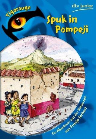 Spuk in Pompeji: Ein Abenteuer aus der Römerzeit Franjo Terhart