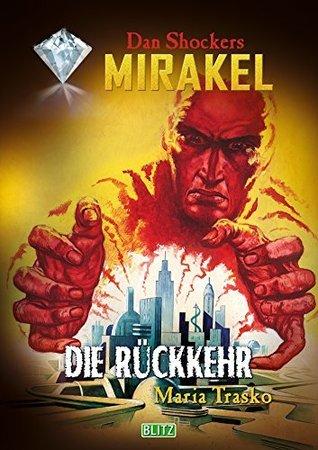 Macabros 064: Die Rückkehr (Mirakel 06) (Macabros Classic) Maria Trasko