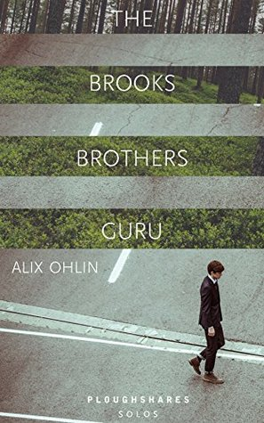 The Brooks Brothers Guru (Kindle Single) (Ploughshares Solos Book 37)  by  Alix Ohlin