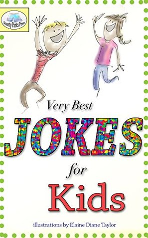 Very Best Jokes for Kids (Very Best for Kids Book 1) Smarty Pants Group