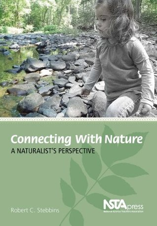Connecting with Nature: A Naturalists Perspective Robert C. Stebbins