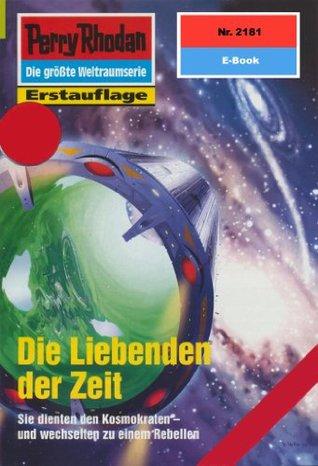 Perry Rhodan 2181: Die Liebenden der Zeit (Heftroman): Perry Rhodan-Zyklus Das Reich Tradom  by  Hubert Haensel