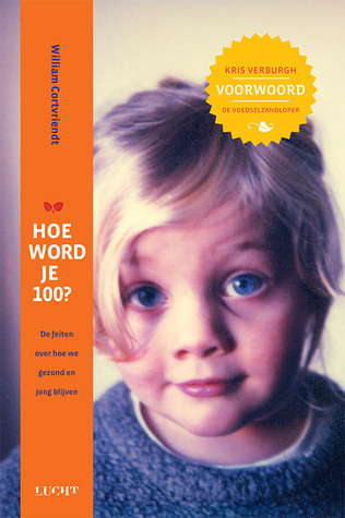 Hoe Word Je 100? William Cortvriendt