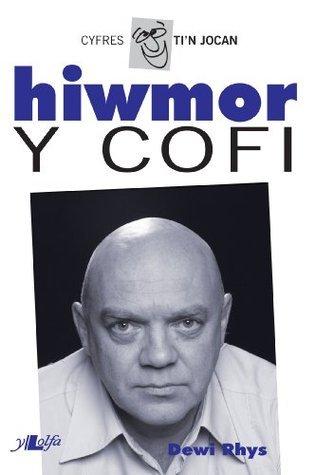 Hiwmor Y Cofi  by  Dewi Rhys